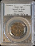 Sommer Is 6Pence Large Porthole F12 PCGS