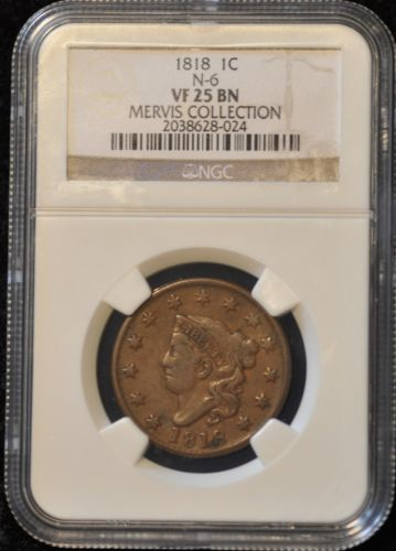 1818 1C CORONET HEAD N-6 R1 VF25 NGC MERVIS COLLECTIO